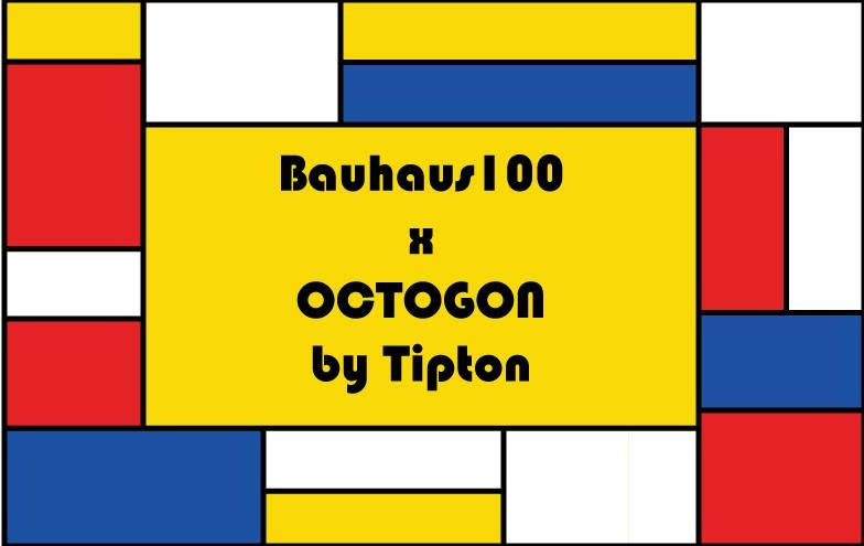 Bauhaus100 x Octogon by Tipton