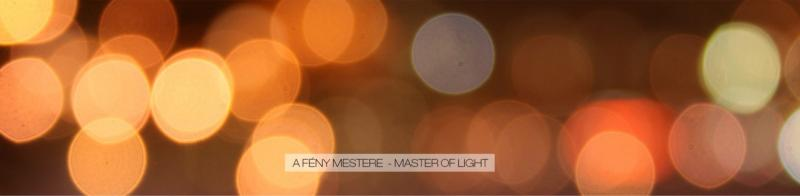 A Fény Mestere – Master of Light 2016